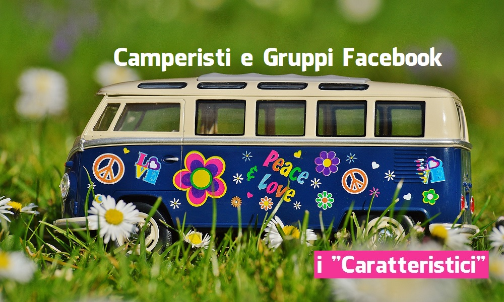 "Camperisti e Gruppi Facebook: i ""Caratteristici"""