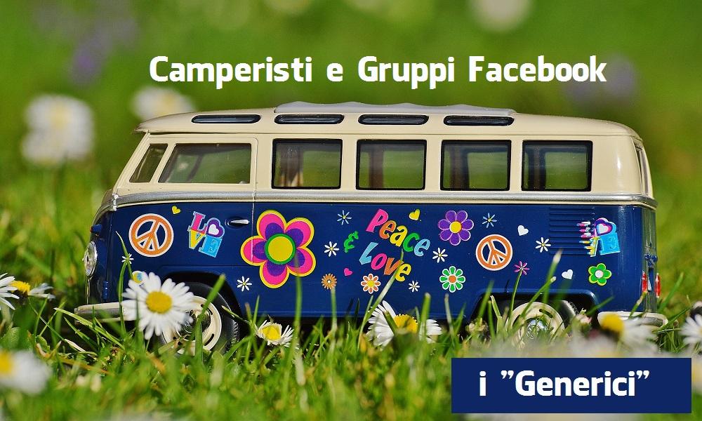 """Camperisti e Gruppi Facebook: i """"Generici"""""""