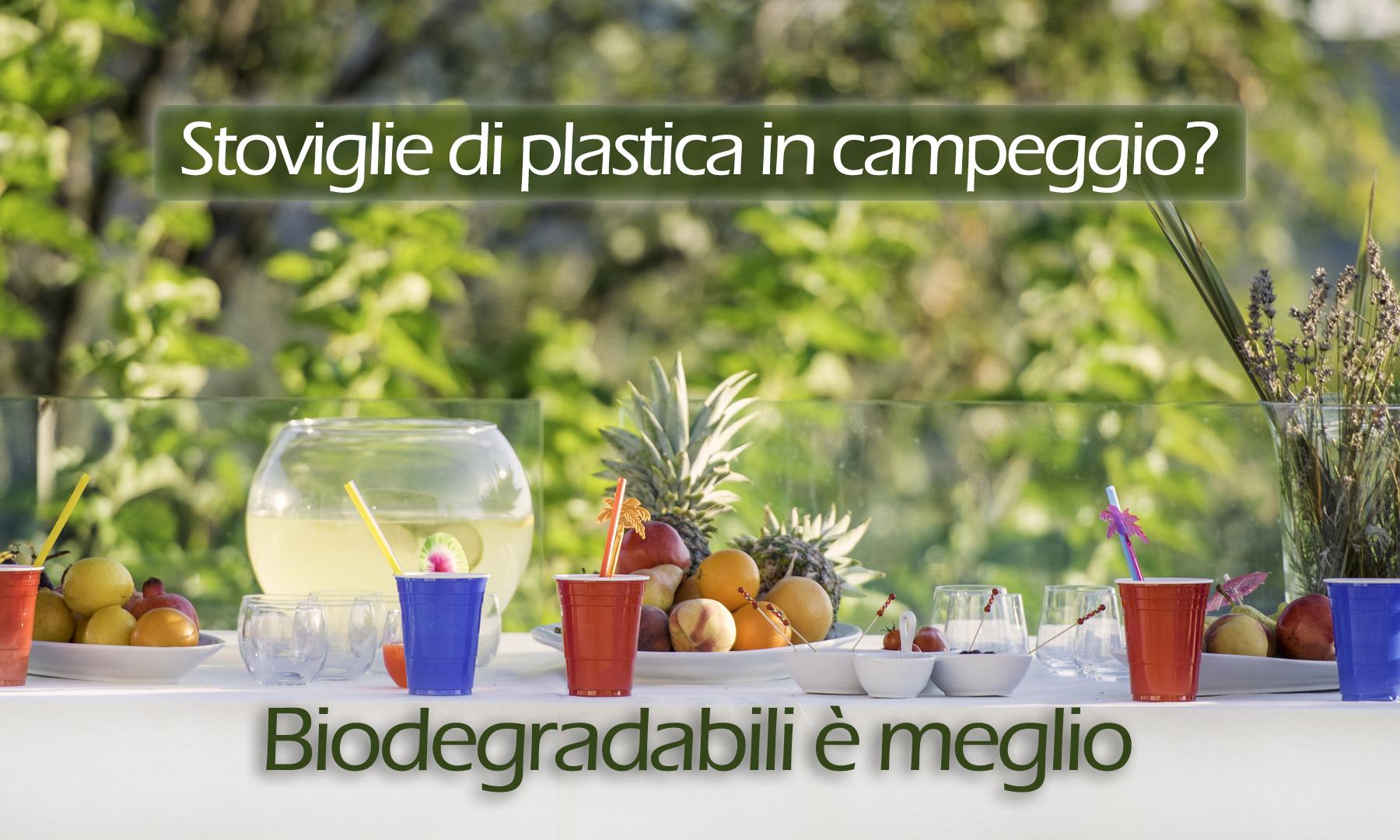 Stoviglie di plastica in campeggio? Biodegradabili è meglio